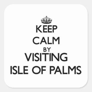 Keep calm by visiting Isle Of Palms South Carolina Square Sticker