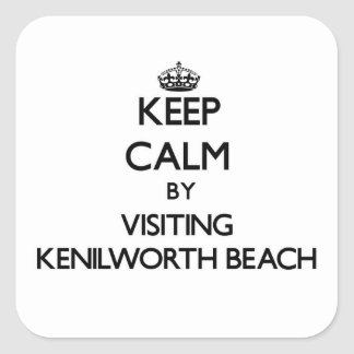 Keep calm by visiting Kenilworth Beach Illinois Square Sticker
