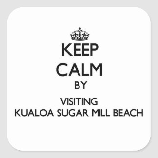 Keep calm by visiting Kualoa Sugar Mill Beach Hawa Square Sticker