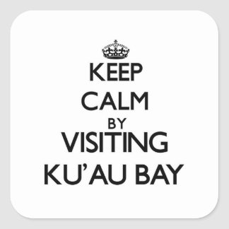 Keep calm by visiting Ku'Au Bay Hawaii Square Sticker