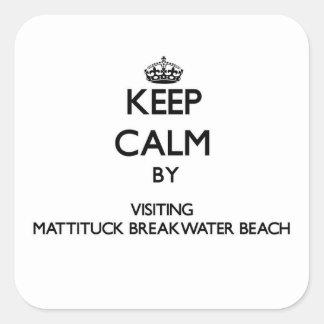 Keep calm by visiting Mattituck Breakwater Beach N Square Sticker