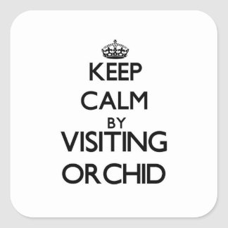 Keep calm by visiting Orchid New Jersey Square Sticker