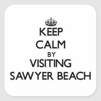 Keep calm by visiting Sawyer Beach New Hampshire Square Sticker
