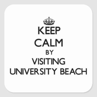 Keep calm by visiting University Beach Texas Square Sticker