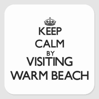 Keep calm by visiting Warm Beach Washington Square Stickers