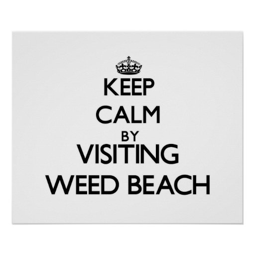 Keep calm by visiting Weed Beach Connecticut Posters