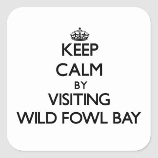 Keep calm by visiting Wild Fowl Bay Michigan Square Sticker