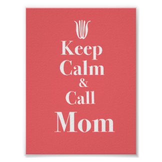 Keep Calm & Call Mom Poster