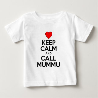 Keep Calm Call Mummu Baby T-Shirt