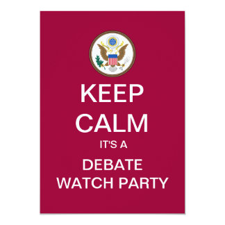 KEEP CALM Campaign 2012 Debate Watch Party Invite