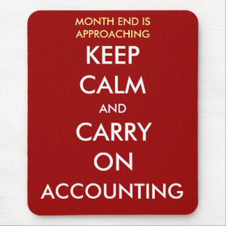 Keep Calm Carry On Accounting - Month End Mouse Pad