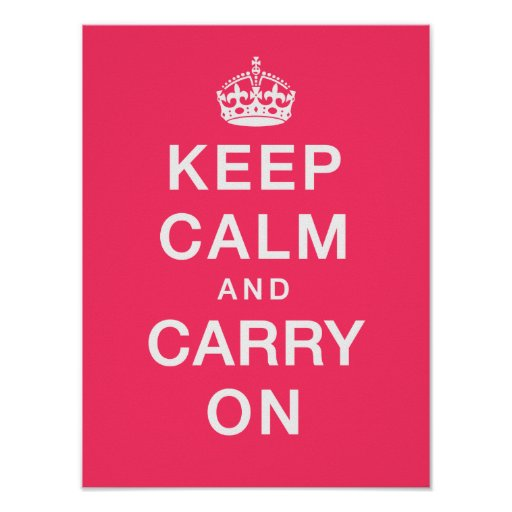 """Keep Calm & Carry On"" (pink background) Posters"