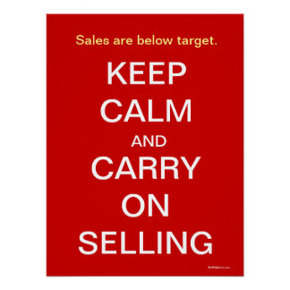 Keep Calm Carry On Selling Funny Sales Slogan Poster