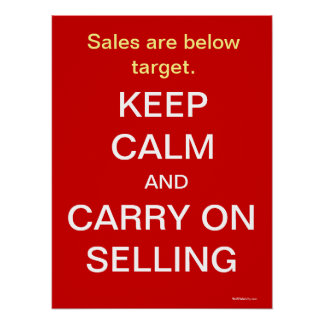 Keep Calm Carry On Selling Witty Sales Slogan Poster