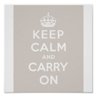 Keep Calm & Carry On Taupe Poster