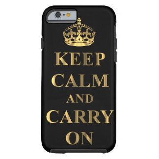 Keep calm & carry on tough iPhone 6 case