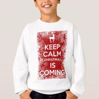 Keep Calm Christmas is Coming Sweatshirt