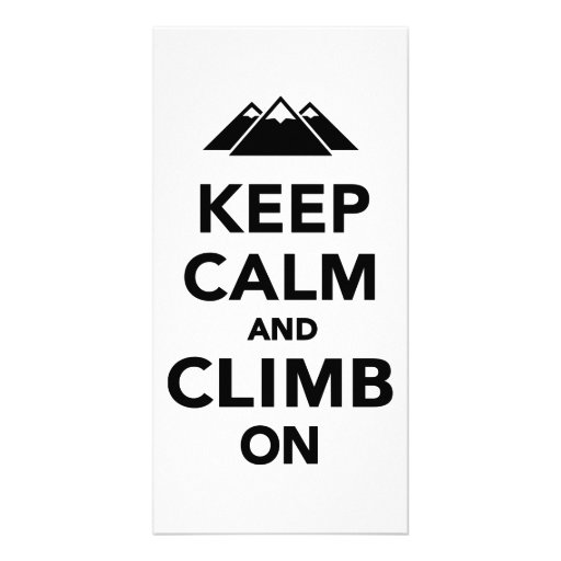 Keep calm climb on mountains photo greeting card