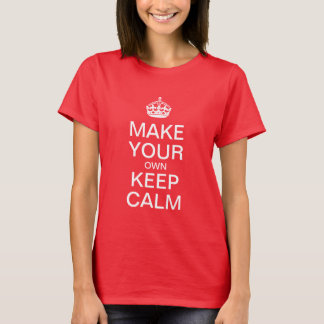 Keep Calm Customisable Template - Red T-Shirt