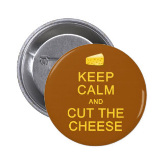 Keep Calm & Cut The Cheese button