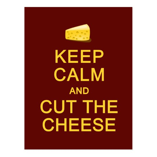 Keep Calm & Cut The Cheese postcard, customise Postcard