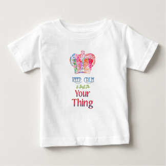 Keep Calm Do Your Thing Baby T-Shirt