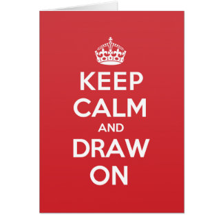 Keep Calm Draw Greeting Note Card