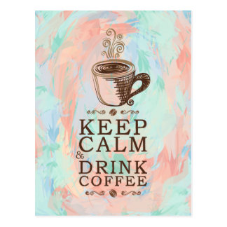 Keep Calm Drink Coffee - Abstract Background Postcard