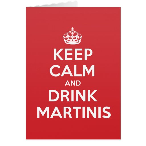 Keep Calm Drink Martinis Greeting Note Card