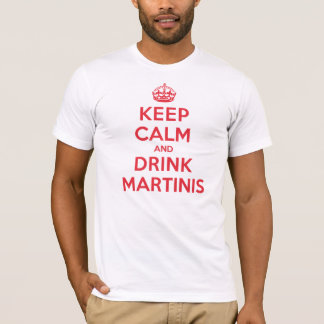 Keep Calm Drink Martinis T-Shirt