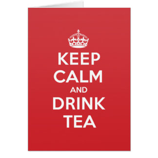 Keep Calm Drink Tea Greeting Note Card