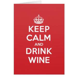 Keep Calm Drink Wine Greeting Note Card