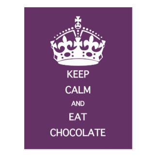 KEEP CALM  EAT  CHOCOLATE- choose color Postcard