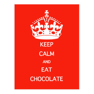KEEP CALM  EAT  CHOCOLATE POSTCARD