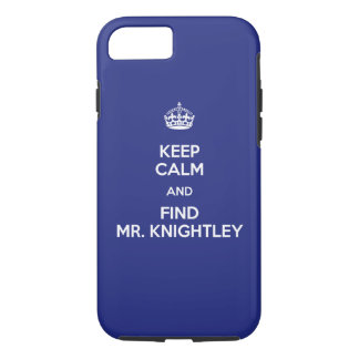 Keep Calm Find Mr. Knightley Emma Jane Austen iPhone 7 Case