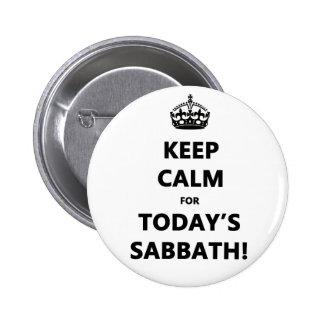 KEEP CALM for TODAY'S SABBATH 6 Cm Round Badge