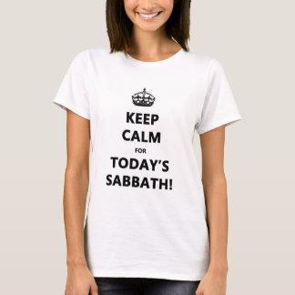 KEEP CALM for TODAY'S SABBATH T-Shirt