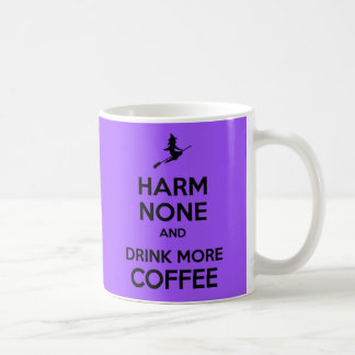 Keep Calm Harm None and Drink More Coffee Coffee Mug