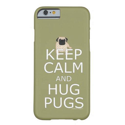 Keep Calm Hug Pugs iPhone 6 Case