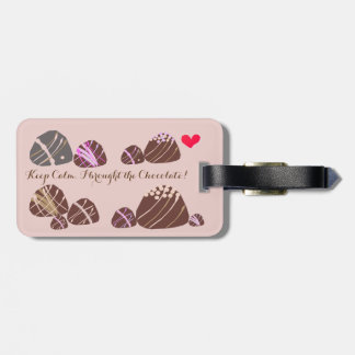 Keep Calm, I brought the chocolate! Luggage Tag