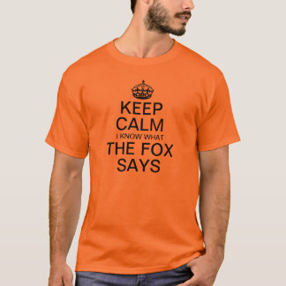 Keep Calm I Know What The Fox Says T-Shirt