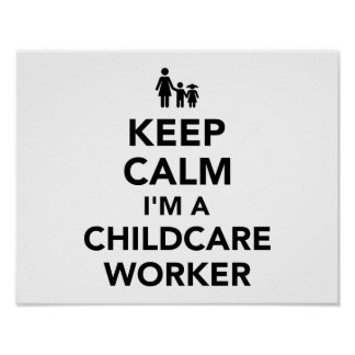 Keep calm I'm a childcare worker Poster