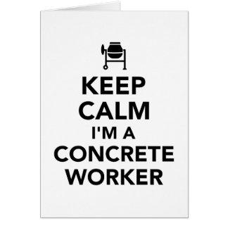 Keep calm I'm a concrete worker Card