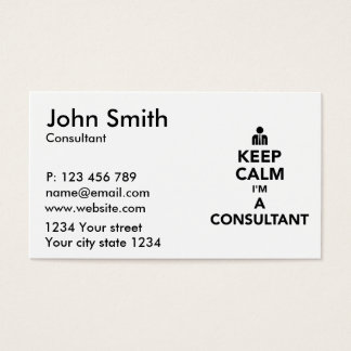 Keep calm I'm a consultant Business Card