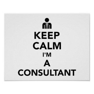 Keep calm I'm a consultant Poster
