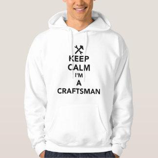 Keep calm I'm a craftsman Hoodie