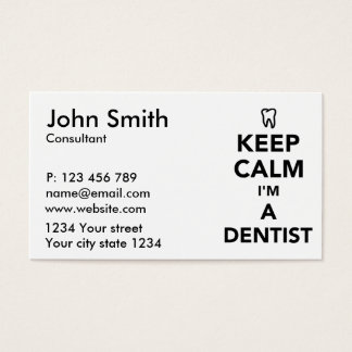 Keep calm I'm a dentist Business Card