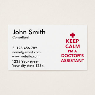 Keep calm I'm a doctor's assistant Business Card