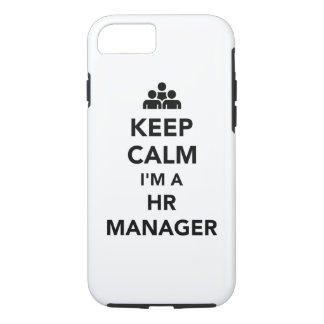 Keep calm I'm a HR Manager iPhone 7 Case