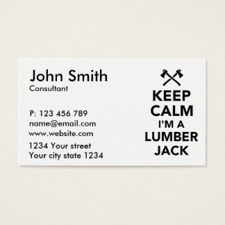 Keep calm I'm a lumberjack Business Card
